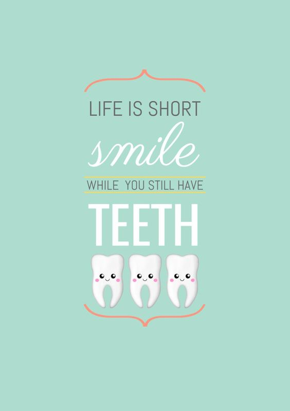 Life Is Short Smile While You Still Have Teeth